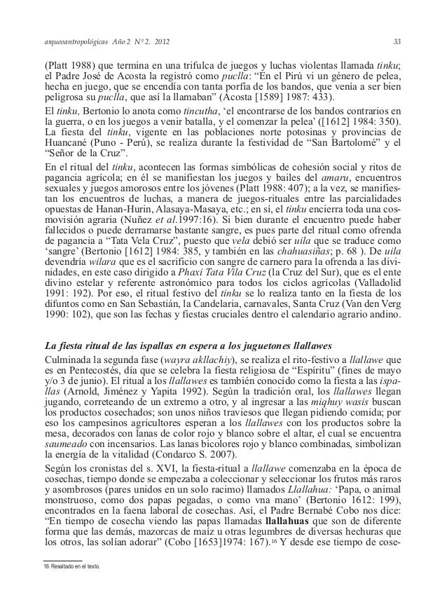 arqueoantropológicas Año 2 Nº 2. 2012 (Platt 1988) que termina en una trifulca de juegos y luchas violentas llamada tinku;...