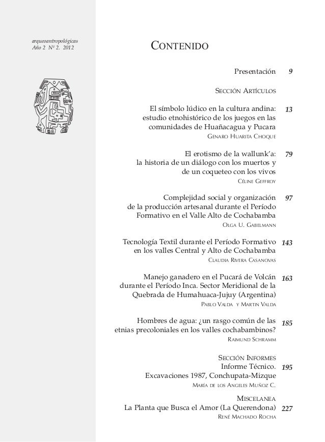 CONTENIDO arqueoantropológicas Año 2 Nº 2. 2012 Presentación SECCIÓN ARTÍCULOS El símbolo lúdico en la cultura andina: est...