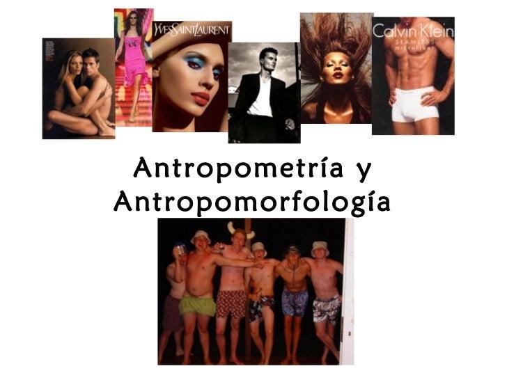 Antropometría yAntropomorfología