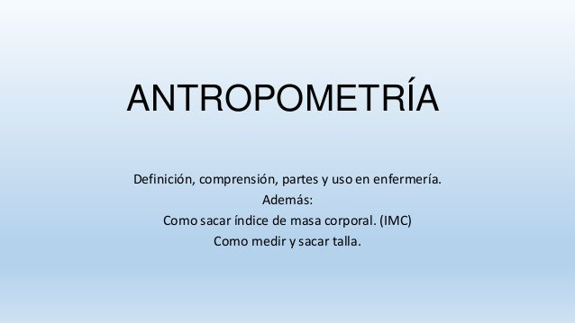 Antropometria imc y talla for Cuales son medidas antropometricas