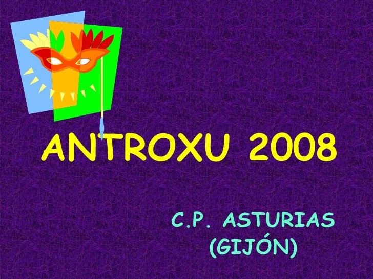 ANTROXU 2008 C.P. ASTURIAS (GIJÓN)