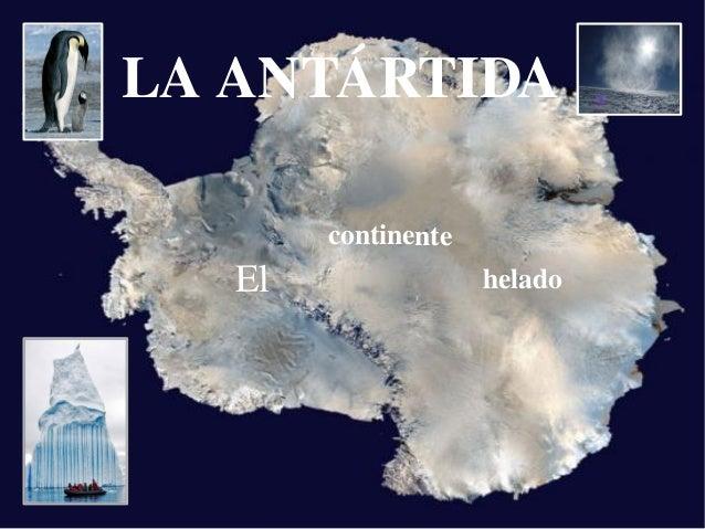 LAANTÁRTIDA El continente helado