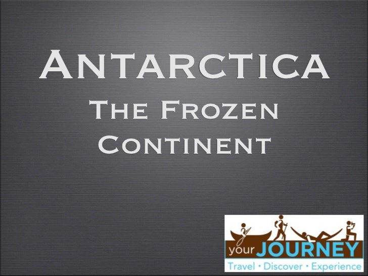 Antarctica The Frozen Continent