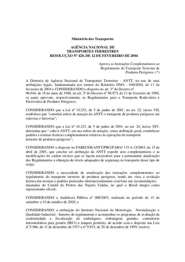 Ministério dos Transportes . AGÊNCIA NACIONAL DE TRANSPORTES TERRESTRES <!ID112394-0> RESOLUÇÃO Nº 420, DE 12 DE FEVEREIRO...