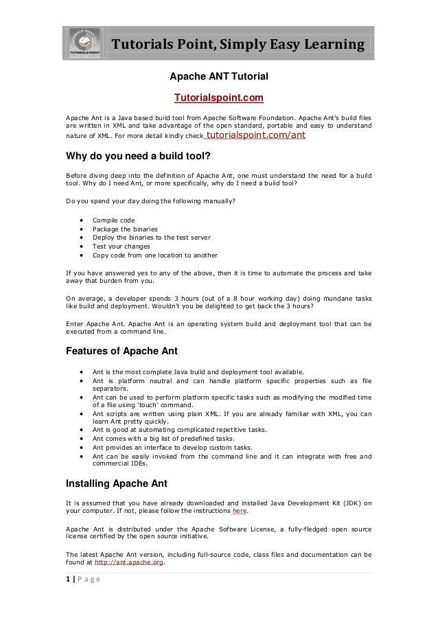 Tutorials Point, Simply Easy Learning 1 | P a g e Apache ANT Tutorial Tutorialspoint.com Apache Ant is a Java based build ...