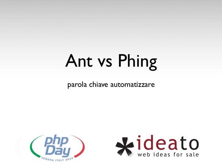Ant vs Phingparola chiave automatizzare