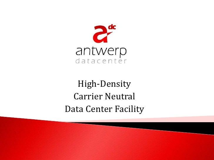 High-Density  Carrier NeutralData Center Facility