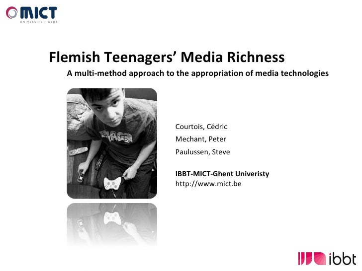 Flemish Teenagers' Media Richness A multi-method approach to the appropriation of media technologies Courtois, Cédric Mech...