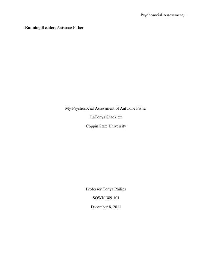Psychosocial Assessment, 1Running Header: Antwone Fisher                    My Psychosocial Assessment of Antwone Fisher  ...