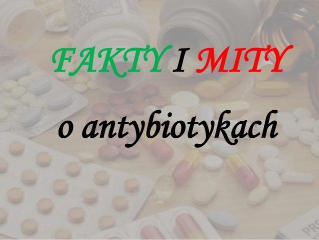 FAKTY I MITY o antybiotykach