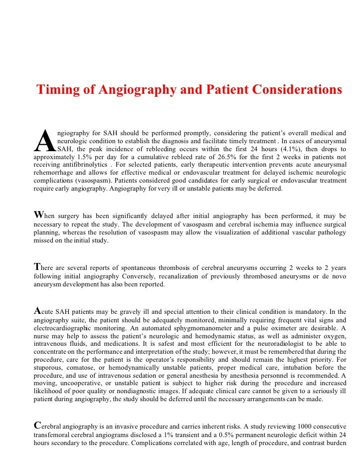 Timing of Angiography and Patient Considerations    A        ngiography for SAH should be performed promptly, considering ...