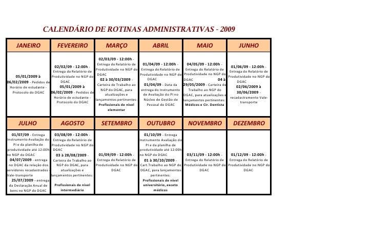 CALENDÁRIO DE ROTINAS ADMINISTRATIVAS - 2009       JANEIRO                 FEVEREIRO                   MARÇO              ...