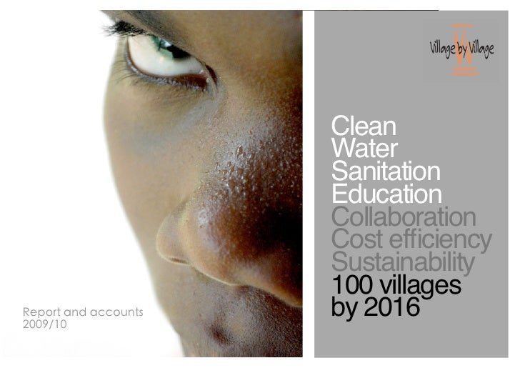 CleanWaterSanitationEducationCollaborationCost efficiencySustainability100 villagesby 2016