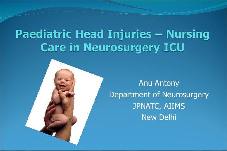 Anu Antony Department of Neurosurgery JPNATC, AIIMS New Delhi