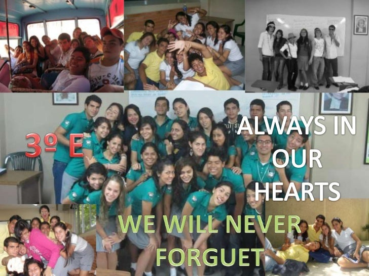 ALWAYS IN OUR HEARTS<br />3º E<br />WE WILL NEVER FORGUET<br />