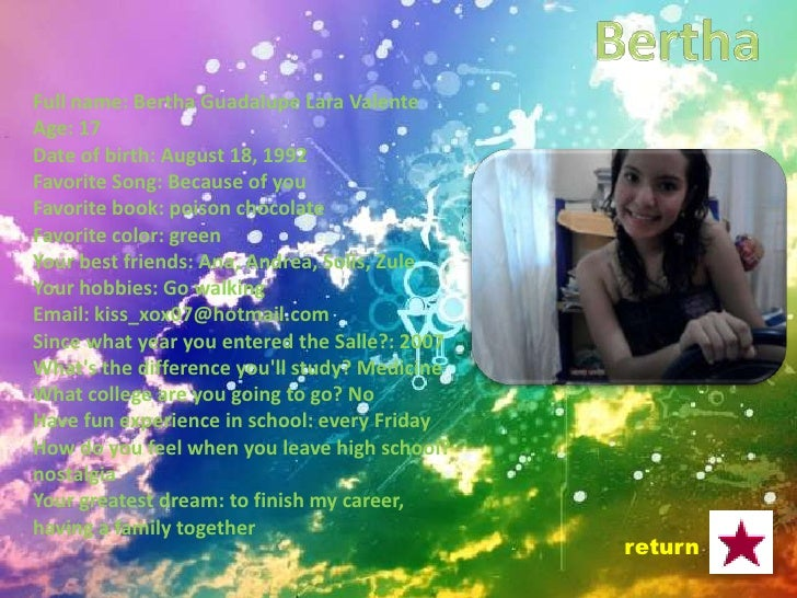 Full Name: Daniela Lepe Noriega Age: 17 Date of birth: May 19, 1992 Favorite song: here with out you Favorite book: - Favo...