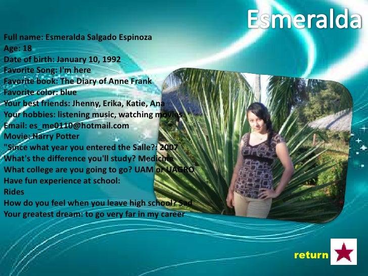 Full Name: Dafne Yared Salgado Mojica Age: 17 Date of birth: June 25, 1992 Favorite Song: Moments Favorite book: eleven mi...