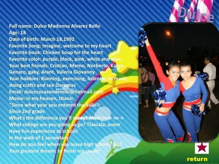 Full name: Katia Marisol Alvarez Diaz Age: 17 Date of birth: September 20,1992 Favorite Song: Me enamore de ti Favorite bo...