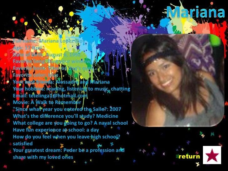 Full Name: Iris Itzel Lopez Sanchez Age: 18 Date of Birth: December 21, 1991 Favorite Song: love Favorite book: - Favorite...