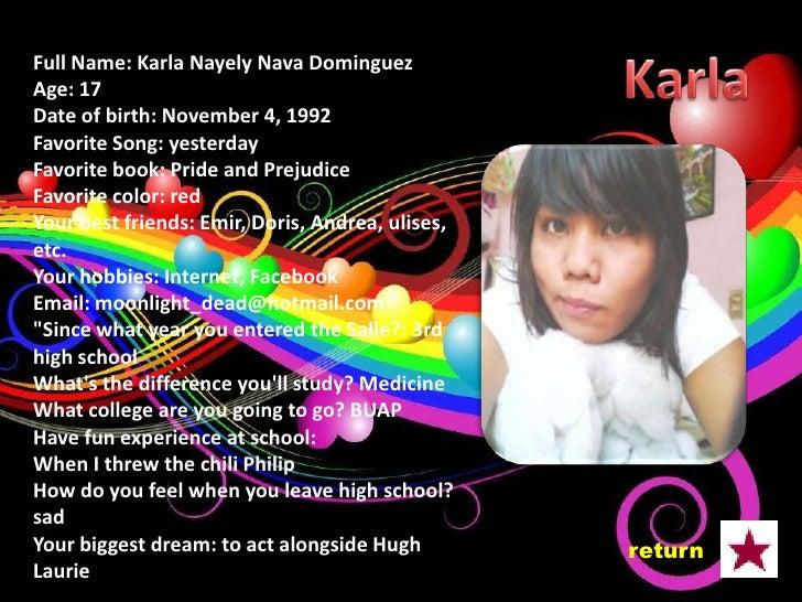 Full Name: Sally Elideth Navarrete Ruiz Age: 18 Date of Birth: March 10, 1992 Favorite Song: lady gaga, beyonce Favorite B...