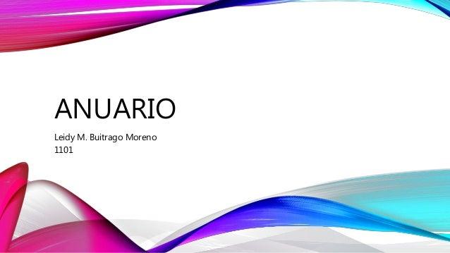 ANUARIO Leidy M. Buitrago Moreno 1101