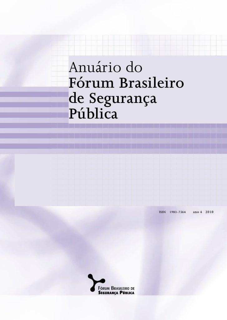 Anuário do Fórum Brasileiro de Segurança Pública                 ISSN   1983-7364   ano 4 2010