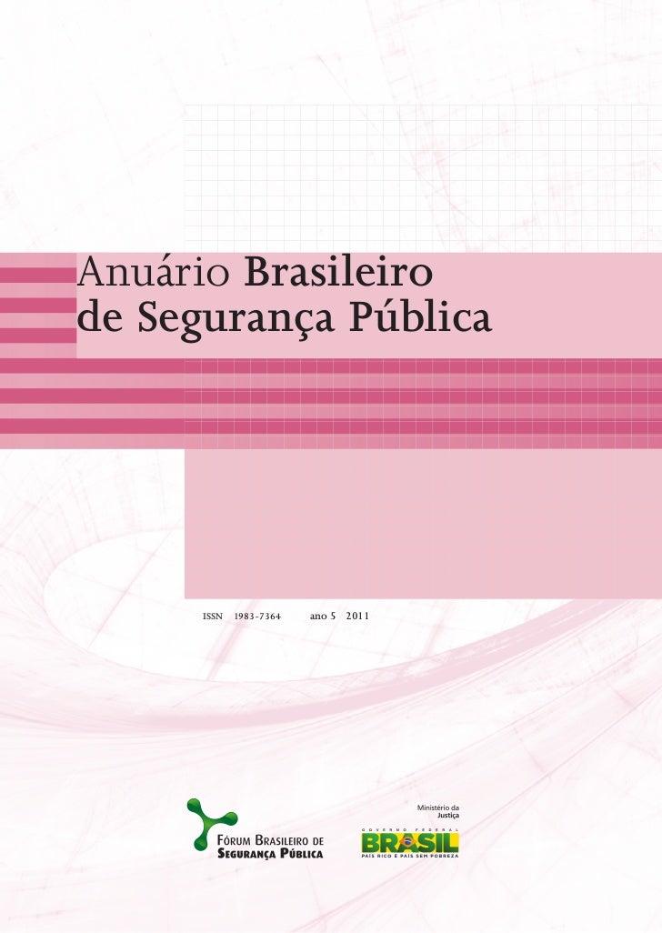 Anuário Brasileirode Segurança Pública      ISSN   1983-7364   ano 5 2011