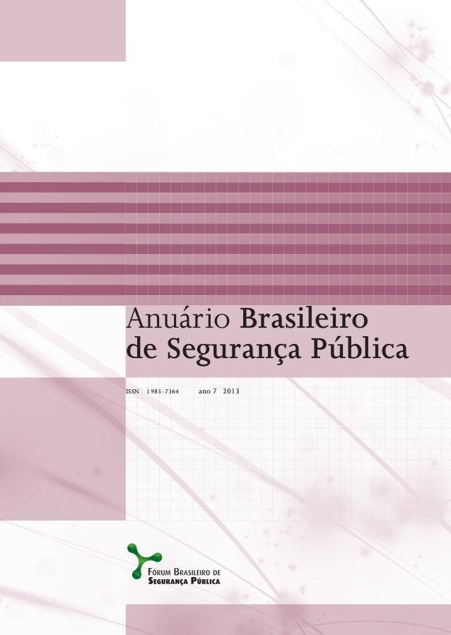 Anuário Brasileiro de Segurança Pública ISSN  1983-7364  ano 7 2013