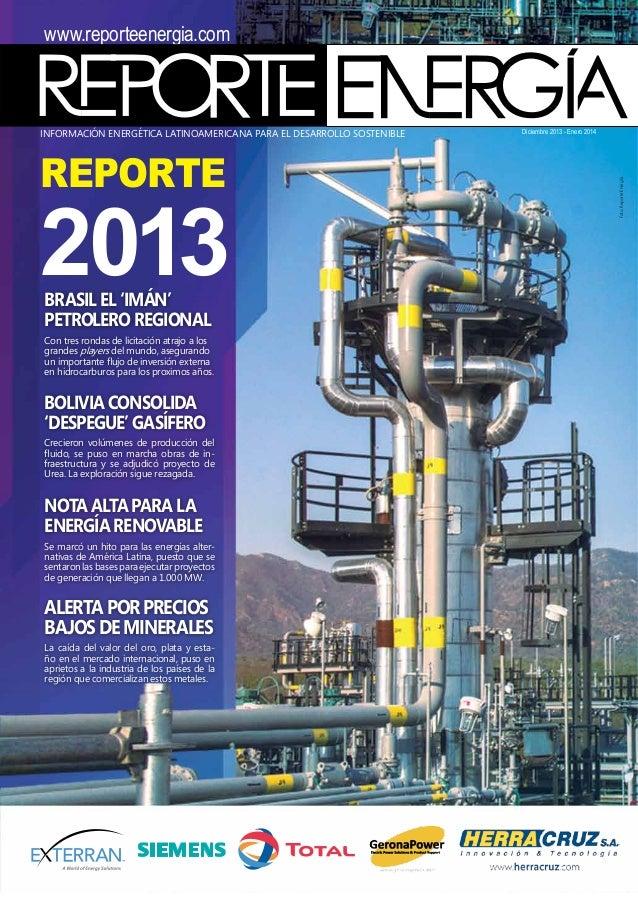 www.reporteenergia.com ISSN 2070-9218  REPORTE  2013 brasil el 'imán' petrolero regional  Con tres rondas de licitación at...