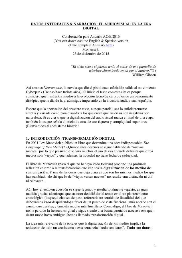 1 DATOS, INTERFACES & NARRACIÓN: EL AUDIOVISUAL EN LA ERA DIGITAL Colaboración para Anuario AC/E 2016 (You can download th...