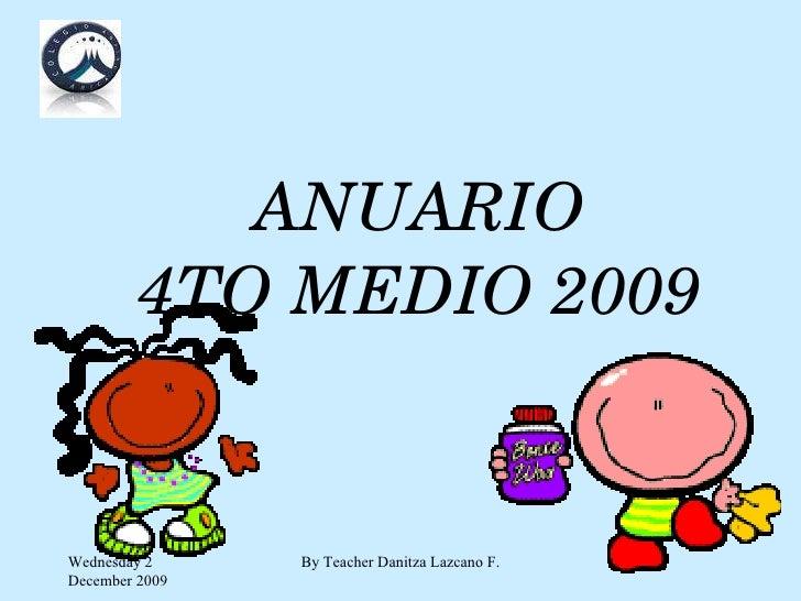 ANUARIO 4TO MEDIO 2009 Wednesday 2 December 2009