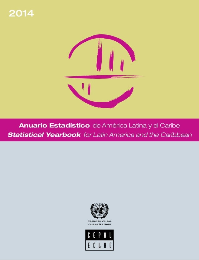 Anuario Estadístico de América Latina y el Caribe Statistical Yearbook for Latin America and the Caribbean 2014