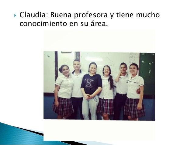  Gloria : Buena profesora y tiene mucho conocimiento en su área.