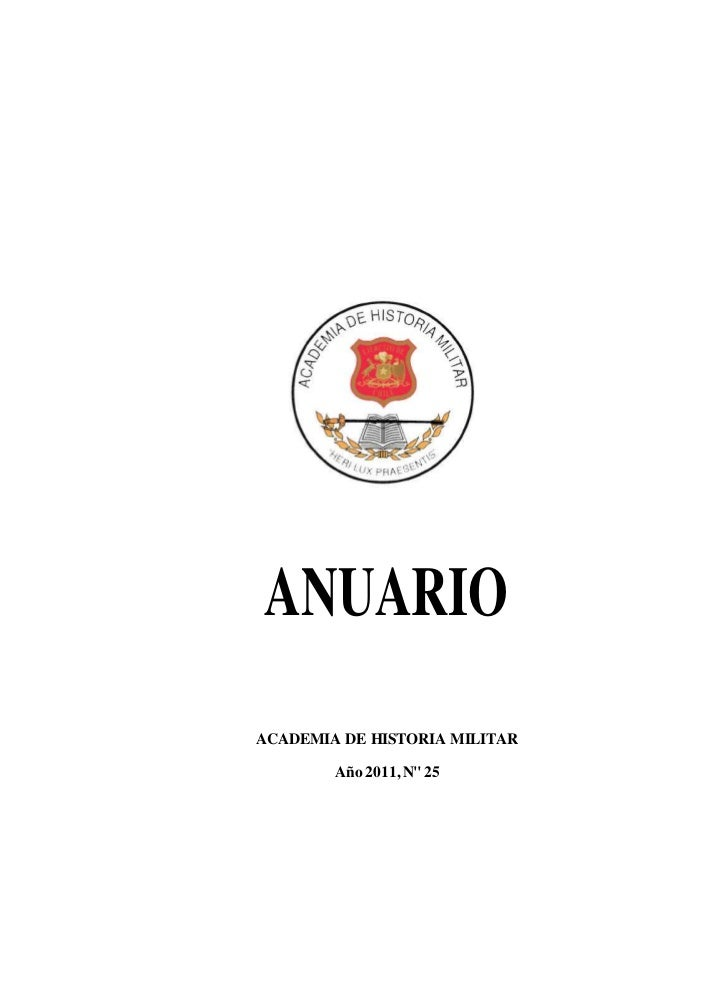 """ANUARIOACADEMIA DE HISTORIA MILITAR        Año 2011, N"""" 25"""