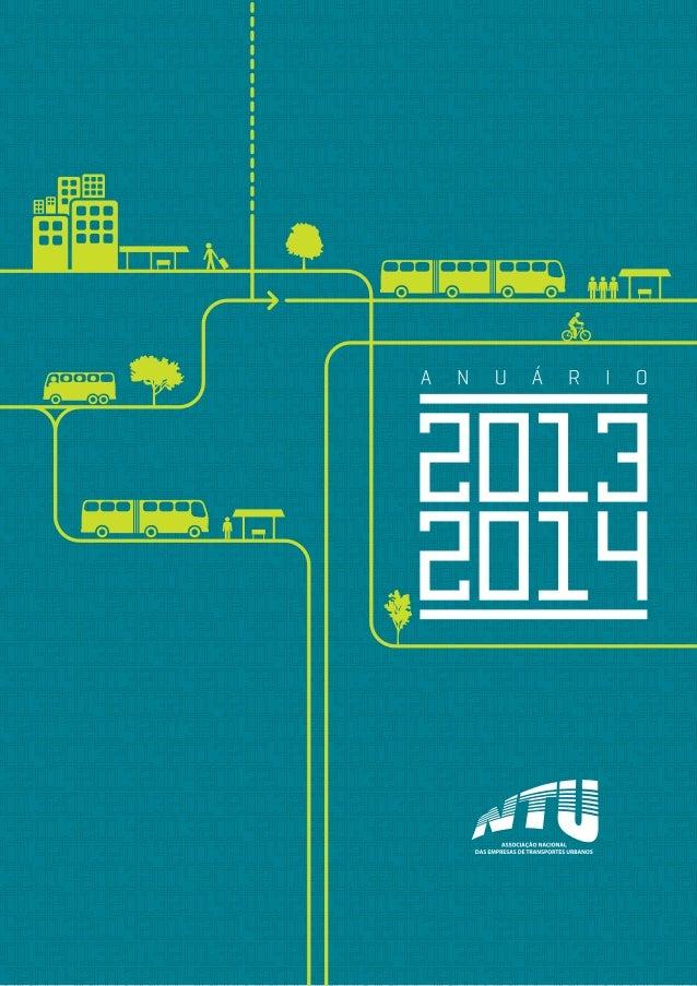 ©2013AssociaçãoNacionaldasEmpresasdeTransportesUrbanos(NTU). Qualquer parte desta publicação pode ser reproduzida, desde q...