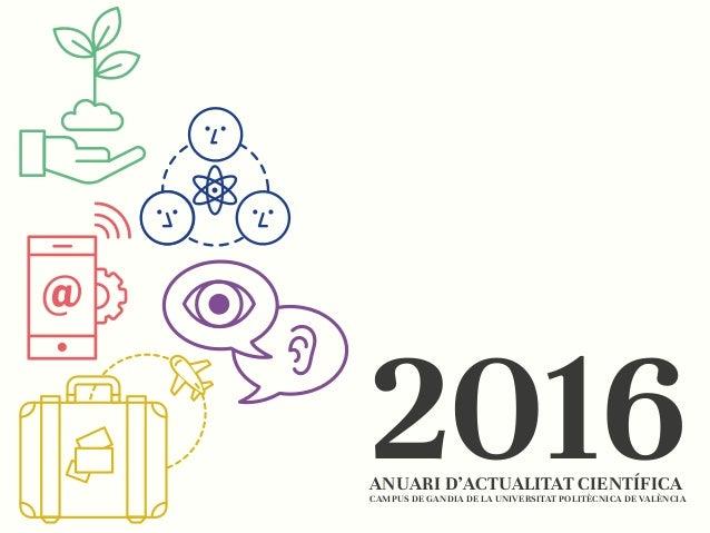 2016ANUARI D'ACTUALITAT CIENTÍFICA CAMPUS DE GANDIA DE LA UNIVERSITAT POLITÈCNICA DE VALÈNCIA