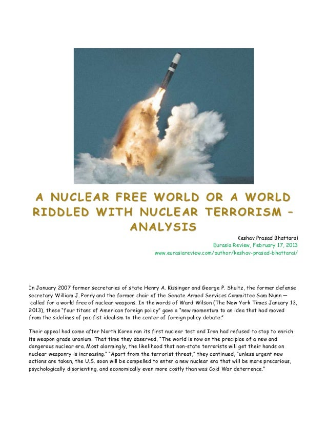 A NUCLEAR FREE WORLD OR A WORLD RIDDLED WITH NUCLEAR TERRORISM –             ANALYSIS                                     ...