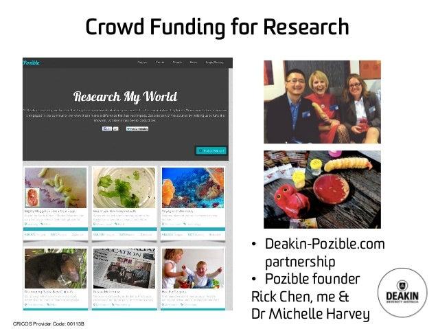 CRICOS Provider Code: 00113B  •  Deakin-Pozible.com partnership  •  Poziblefounder  Rick Chen, me &  Dr Michelle Harvey  C...