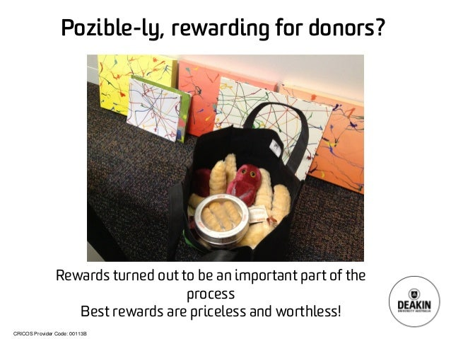 CRICOS Provider Code: 00113B  Pozible-ly, rewarding for donors?  Rewards turned out to be an important part of the process...