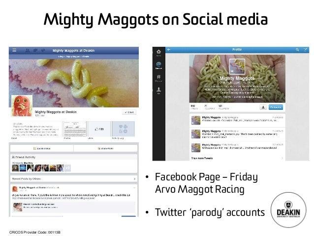 CRICOS Provider Code: 00113B  Mighty Maggots on Social media  •  Facebook Page –Friday Arvo Maggot Racing  •  Twitter 'par...