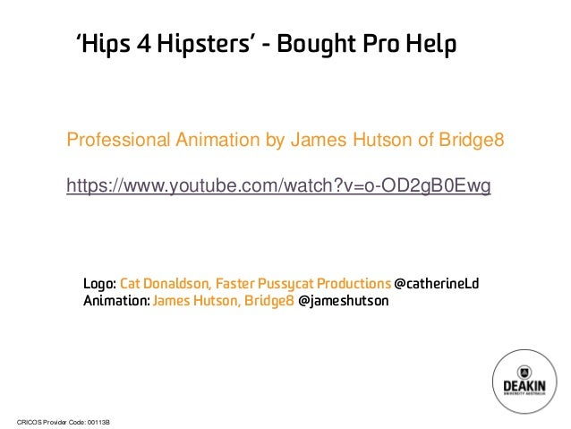 CRICOS Provider Code: 00113B  'Hips 4 Hipsters' -Bought Pro Help  Logo: Cat Donaldson, Faster Pussycat Productions @cather...