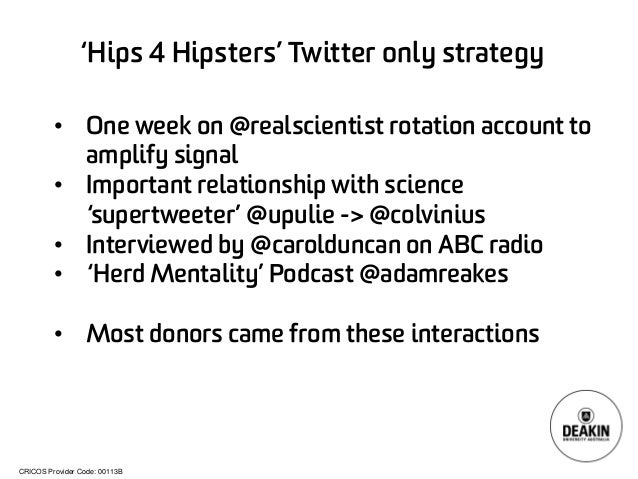 CRICOS Provider Code: 00113B  'Hips 4 Hipsters' Twitter only strategy  •  One week on @realscientistrotation account to am...