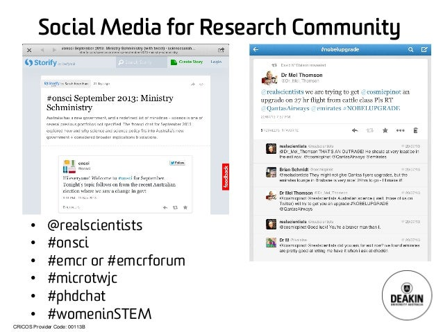 CRICOS Provider Code: 00113B  Social Media for Research Community  •  @realscientists  •  #onsci  •  #emcror #emcrforum  •...