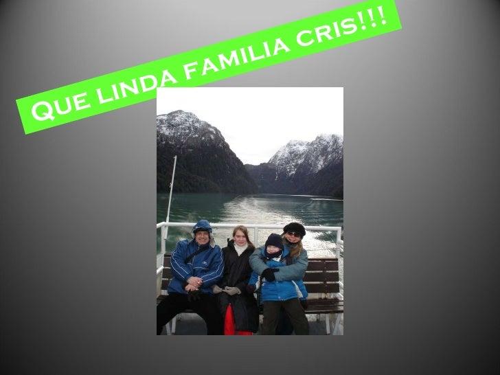 Que linda familia cris!!!