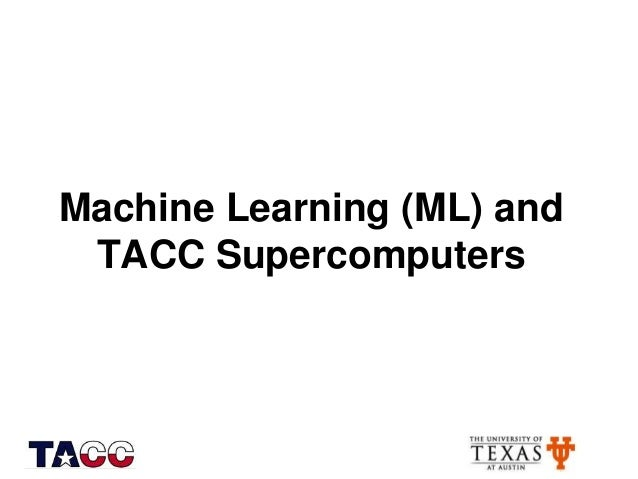 Machine Learning (ML) and TACC Supercomputers