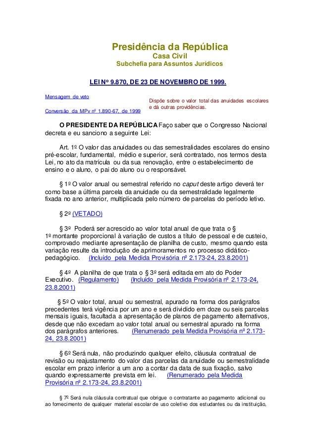 Presidência da República Casa Civil Subchefia para Assuntos Jurídicos LEI No 9.870, DE 23 DE NOVEMBRO DE 1999. Mensagem de...