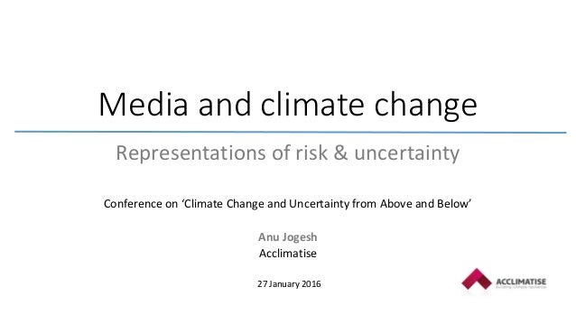 Anu jogesh media and climate change representations of risk and u media and climate change representations of risk uncertainty conference on climate change and uncertainty publicscrutiny Gallery