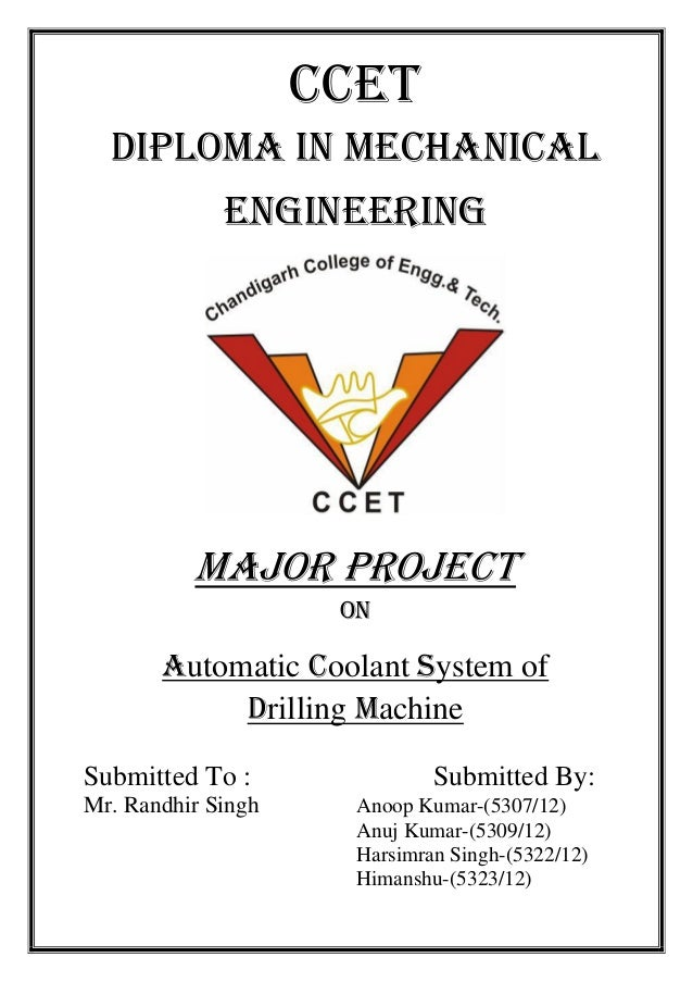 CCET DIPLOMA IN MECHANICAL ENGINEERING Major project on Automatic Coolant System of Drilling Machine Submitted To : Submit...