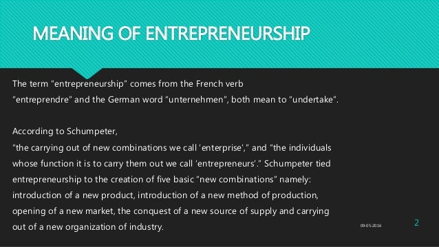 """MEANING OF ENTREPRENEURSHIP The term """"entrepreneurship"""" comes from the French verb """"entreprendre"""" and the German word """"unt..."""