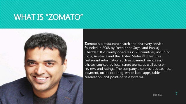 """WHAT IS """"ZOMATO"""" Zomato is a restaurant search and discovery service founded in 2008 by Deepinder Goyal and Pankaj Chaddah..."""